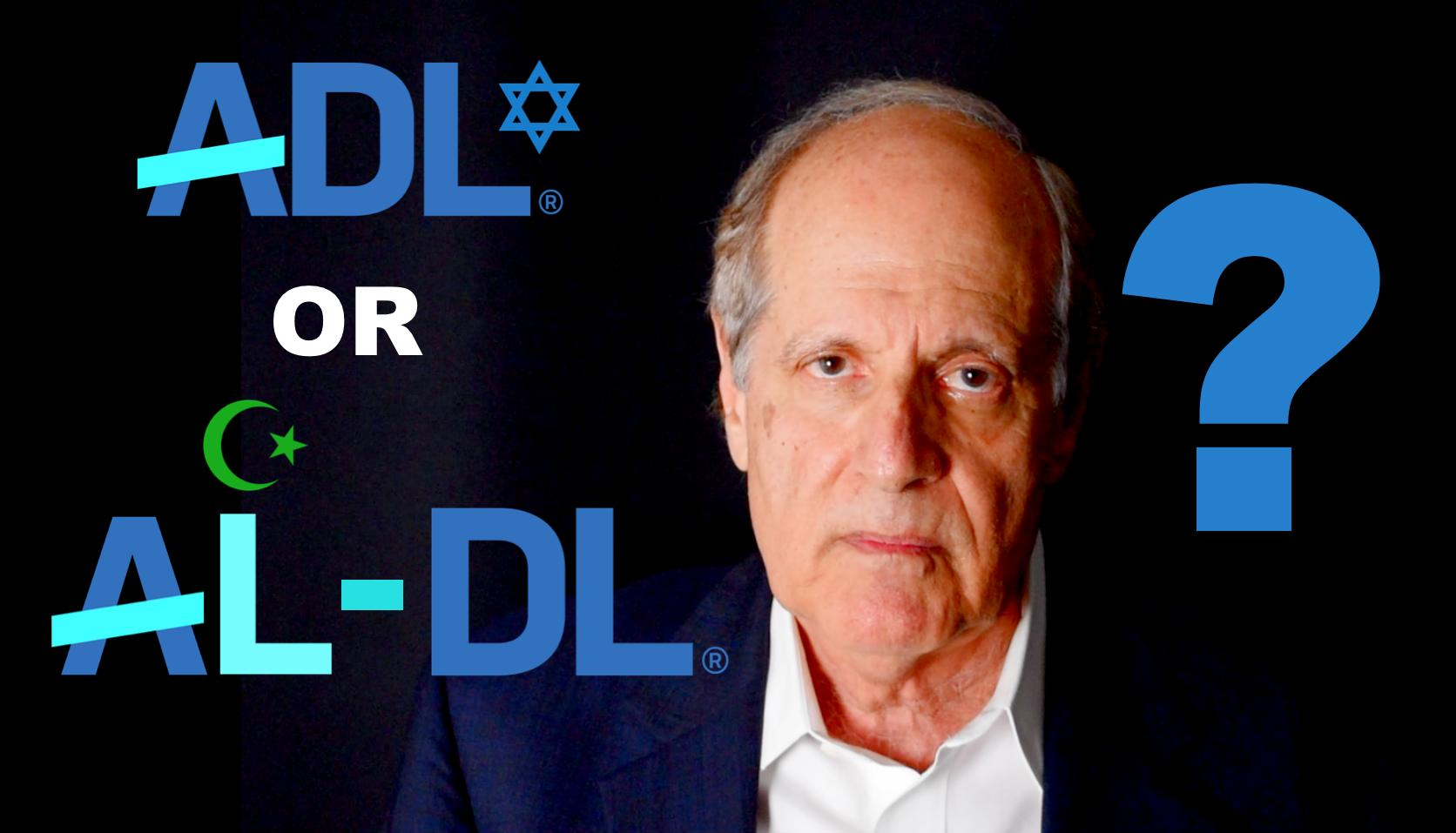 Scandal — As ADL Covers Up Muslim Anti-Semitism